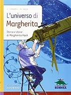 L'universo di Margherita. Storia e storie di…