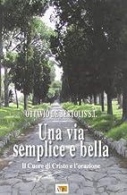 Una via semplice e bella by Ottavio De…