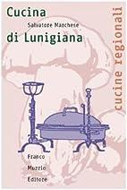 Cucina di Lunigiana by Salvatore Marchese