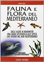 Fauna e flora del Mediterraneo by Rupert…