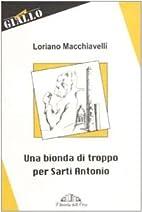 Una bionda di troppo per Sarti Antonio by…