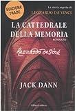 Jack Dann: La cattedrale della memoria. La storia segreta di Leonardo da Vinci