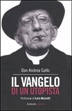 Il vangelo di un utopista by Andrea Gallo