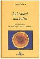 Sui colori simbolici nell'antichita, nel…