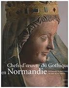 Chefs d'oeuvre du gothique en Normandie:…