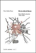 Per la città di Roma. Mario Ridolfi…