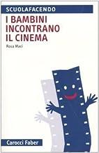 I bambini incontrano il cinema by Rosa Maci