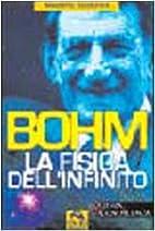 Bohm. La fisica dell'infinito by Massimo…