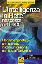 L'intelligenza in Rete nascosta nel DNA by…