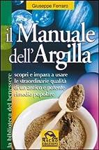 Il manuale dell'argilla by Giuseppe Ferraro