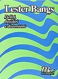 Lester Bangs: Deliri, desideri e distorsioni
