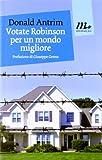 Donald Antrim: Votate Robinson per un mondo migliore