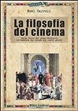 Noël Carroll: La filosofia del cinema. Dalle teorie del cinema del primo Novecento all'estetica del cinema dei nostri giorni