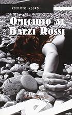 Omicidio ai Balzi Rossi: un'indagine del…
