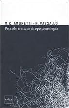 Piccolo trattato di epistemologia by Maria…