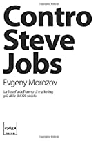 Contro Steve Jobs. La filosofia…