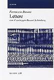 Busoni, Ferruccio: Lettere: Con il carteggio Busoni-Schonberg (Le Sfere) (Italian Edition)