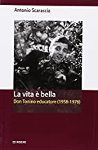 La vita è bella. Don Tonino educatore…