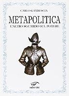 La metapolitica : l'altro sguardo sul potere…