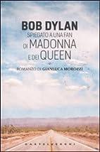 Bob Dylan spiegato a una fan di Madonna e…