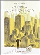I segreti del Quai d'Orsay. Cronache…
