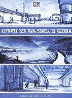 Appunti per una storia di guerra by Gianni…