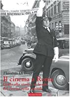 Il cinema a Roma. Guida alla storia e ai…