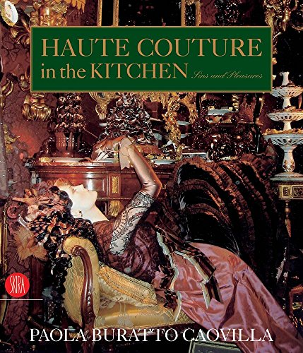 haute-couture-in-the-kitchen-pleasures-and-sins