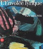 L'Envolée lyrique. Paris 1945-1956. by P.…