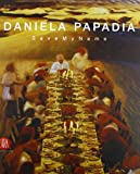 Amnon Barzel: Daniela Papadia: Save My Name