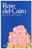 Rose del Cairo. Racconti di scrittrici…