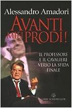 Avanti miei Prodi!: il professore e il…