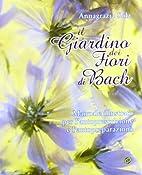 Il giardino dei fiori di Bach. Manuale…