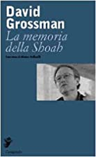 La memoria della Shoah by David Grossman