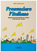 Pronunciare L'Italiano by L. Costamagna