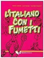 L'Italiano Con I Fumetti by Laura Nosengo…
