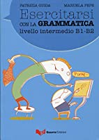 Esercitasi Con LA Grammatica Intermedio…