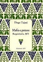 Mafia e potere: requisitoria, 1871 by Diego…