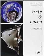 Arte E Vetro: Premio Murano, IV edizione…