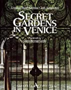 Secret Gardens of Venice by Cristiana…
