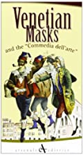 Venetian Masks and the Commedia dell'arte…