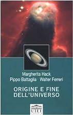 Origine e fine dell'universo by Margherita…
