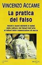 La pratica del falso. Vecchi e nuovi…