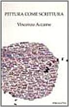 Pittura come scrittura: Vincenzo Accame…