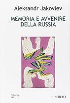 Memoria e avvenire della Russia by Aleksandr…
