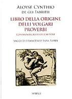 Libro della origine delli volgari proverbi…