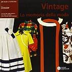 Vintage. La memoria della moda by I.…