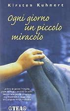 OGNI GIORNO UN PICCOLO MIRACOLO by Kirsten…
