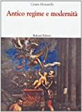 Cesare Mozzarelli: Antico regime e modernità