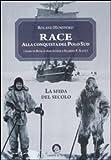 Roland Huntford: Race. Alla conquista del Polo Sud